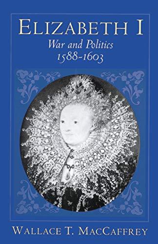9780691031880: Elizabeth I: War and Politics, 1588-1603