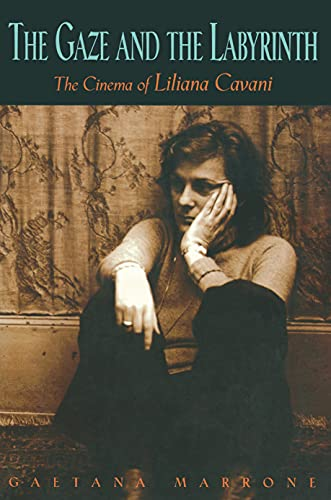 9780691031934: The Gaze and the Labyrinth: The Cinema of Liliana Cavani