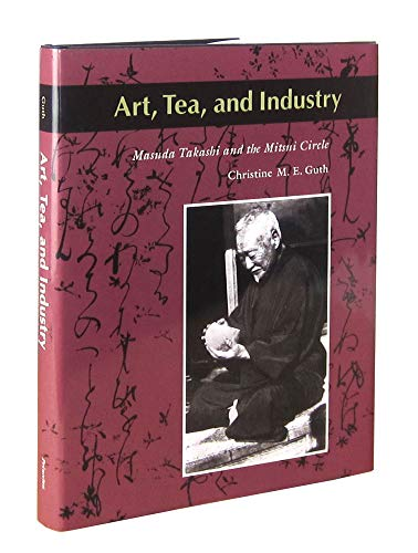 9780691032061: Art, Tea, and Industry: Masuda Takashi and the Mitsui Circle