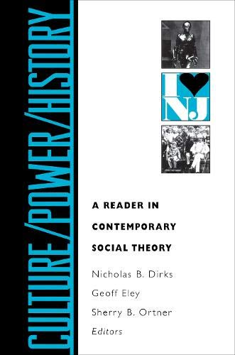 Culture/Power/History: A Reader in Contemporary Social Theory (Princeton Studies in ...