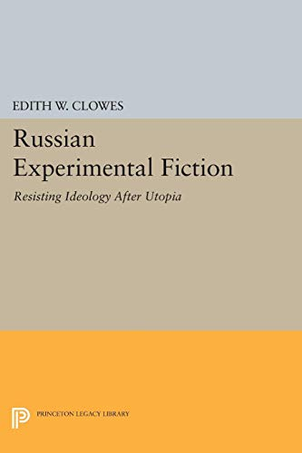 9780691032221: Russian Experimental Fiction: Resisting Ideology After Utopia