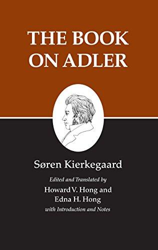 The Book on Adler: Kierkegaard, Soren;Kierkegaard, Sren;Hong, Howard Vincent;Hong, Edna Hatlestad