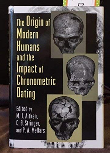 9780691032429: The Origin of Modern Humans and the Impact of Chronometric Dating