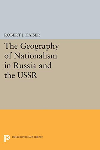 9780691032542: The Geography of Nationalism in Russia and the USSR