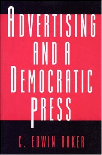 9780691032580: Advertising and a Democratic Press