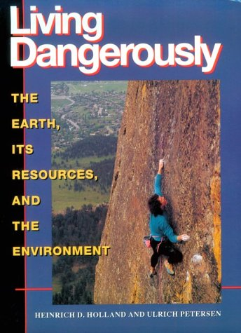 9780691032665: Living Dangerously: The Earth, Its Resources, and the Environment