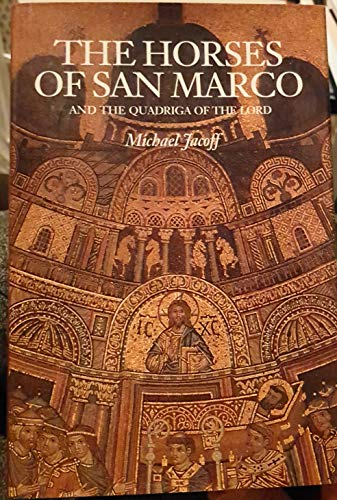 The Horses of San Marco and the Quadriga of the Lord: Jacoff, Michael