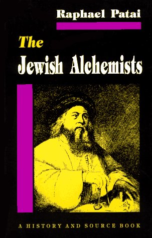 9780691032900: The Jewish Alchemists: A History and Source Book
