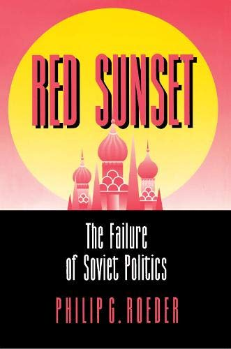 Red Sunset:The Failure of Soviet Politics