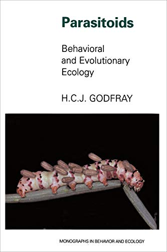 9780691033259: Parasitoids: Behavioral and Evolutionary Ecology (Monographs in Behavior and Ecology)
