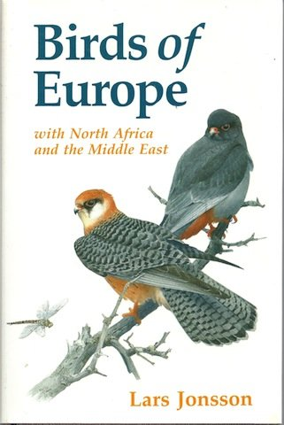 Birds of Europe, with North Africa and: Jonsson, Lars