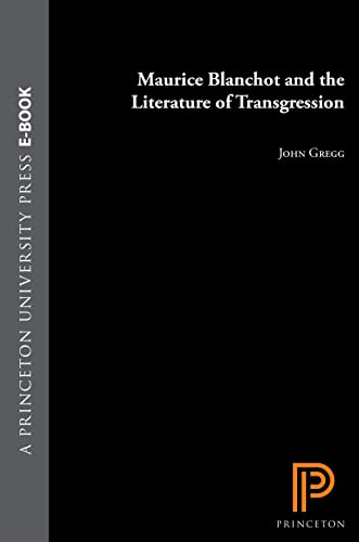 Maurice Blanchot and the Literature of Transgression: John Gregg