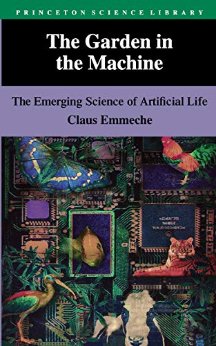 9780691033303: The Garden in the Machine: The Emerging Science of Artificial Life (Princeton Science Library)