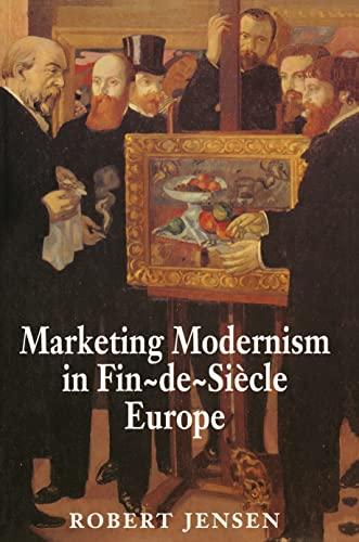 9780691033334: Marketing Modernism in Fin-De-Siecle Europe