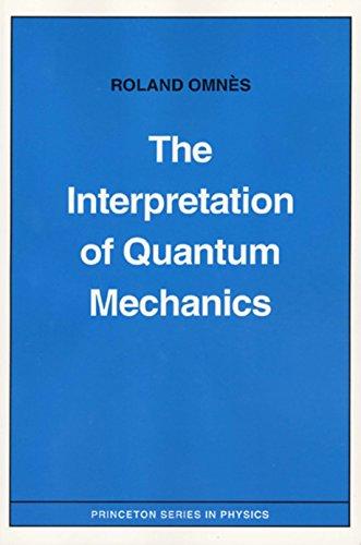 9780691033365: The Interpretation of Quantum Mechanics (Princeton Series in Physics)