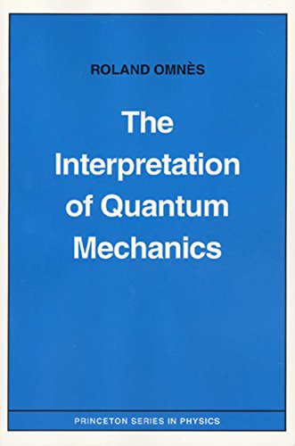 9780691033365: The Interpretation of Quantum Mechanics