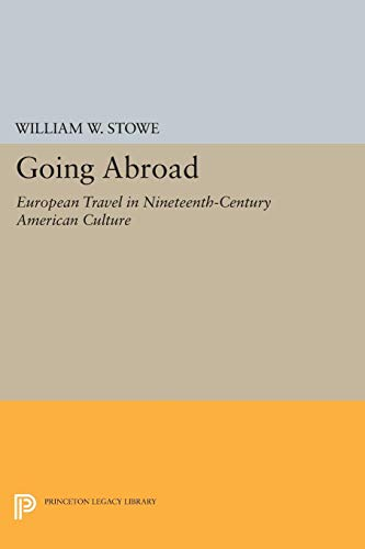 9780691033648: Going Abroad: European Travel in Nineteenth-Century American Culture