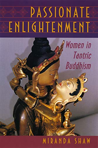 9780691033808: Passionate Enlightenment: Women in Tantric Buddhism