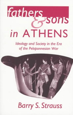 9780691033846: Fathers and Sons in Athens: Ideology and Society in the Era of the Peloponnesian War