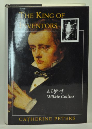 9780691033921: The King of Inventors: A Life of Wilkie Collins
