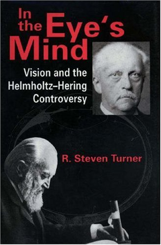 9780691033976: In the Eye's Mind: Vision and the Helmholtz-Hering Controversy