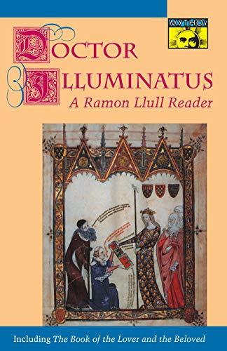 9780691034065: Doctor Illuminatus: A Ramon Llull Reader (Mythos: The Princeton/Bollingen Series in World Mythology)