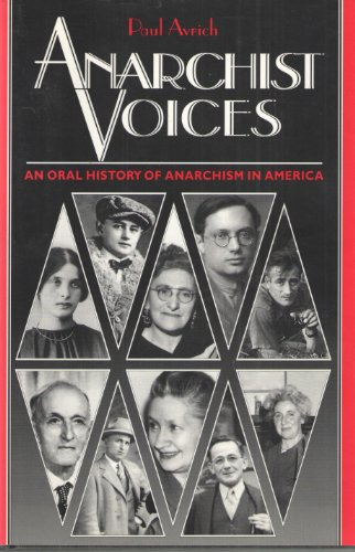 9780691034126: Anarchist Voices: An Oral History of Anarchism in America