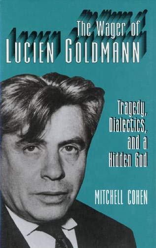 The Wager of Lucien Goldmann: Mitchell Cohen
