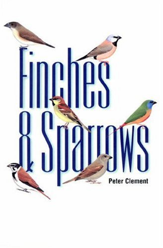 Finches & Sparrows : An Identification Guide: Peter Clement