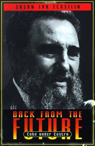 9780691034454: Back from the Future: Cuba under Castro