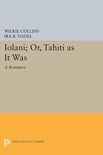 9780691034461: Ioláni; or, Tahíti as It Was: A Romance: Or Tahiti as It Was - A Romance (Princeton Legacy Library)