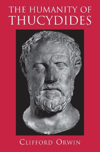 9780691034492: The Humanity of Thucydides