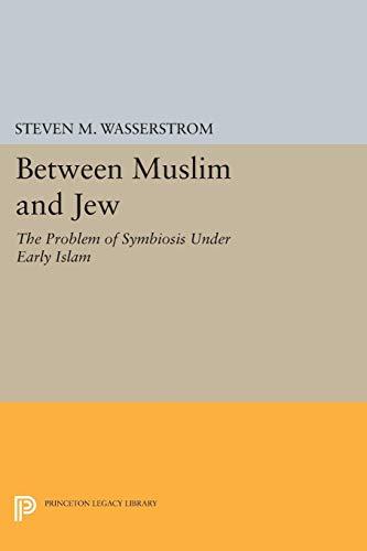 Between Muslim and Jew: Wasserstrom, Steven M.