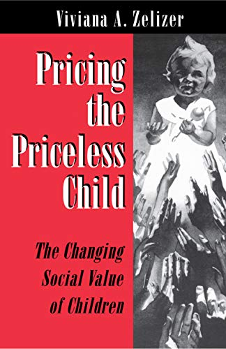 9780691034591: Pricing the Priceless Child: The Changing Social Value of Children