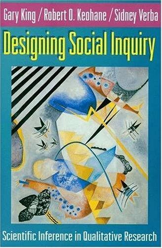 Designing Social Inquiry: King, Gary, Keohane, Robert O., Verba, Sidney