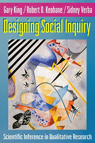 Designing Social Inquiry: Scientific Inference in Qualitative Research - Verba, Sidney, Keohane, Robert O., King, Gary