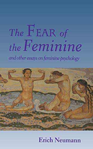 9780691034744: The Fear of the Feminine: And Other Essays on Feminine Psychology (Works by Erich Neumann)