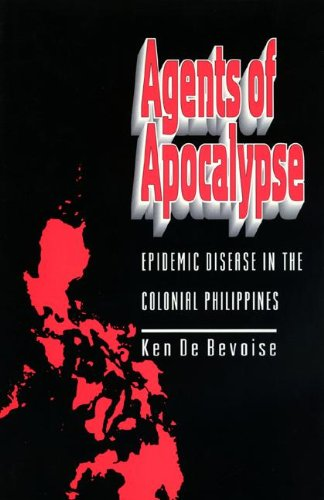 9780691034867: Agents of Apocalypse: Epidemic Disease in the Colonial Philippines