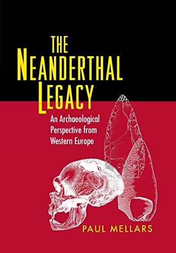 The Neanderthal Legacy - Mellars, Paul