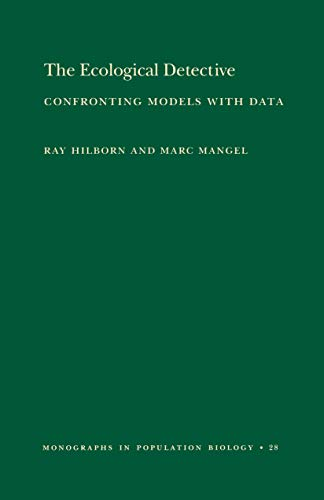 9780691034973: The Ecological Detective: Confronting Models with Data (Monographs in Population Biology)