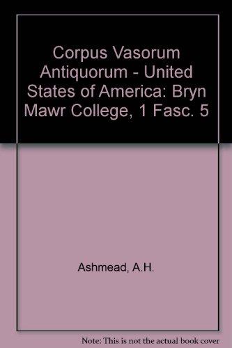 Corpus Vasorum Antiquorum. The Ella Riegel Memorial Museum, Bryn Mawr College. Attic Red-Figured ...