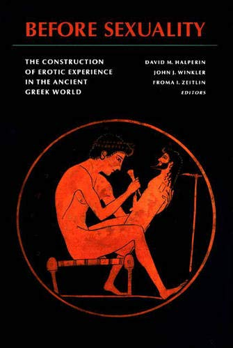 9780691035383: Before Sexuality: The Construction of Erotic Experience in the Ancient Greek World