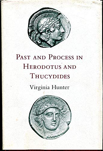 Past and Process in Herodotus and Thucydides: Hunter, Virginia J.