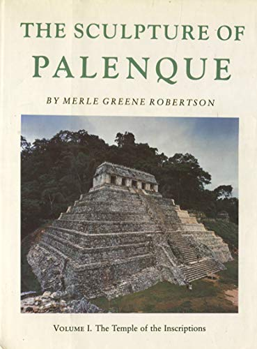 9780691035604: The Sculpture of Palenque, Volume I: The Temple of the Inscriptions
