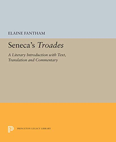 Seneca's Troades: A Literary Introduction With Text, Translation, and Commentary (069103561X) by Elaine Fantham; Lucius Annaeus Seneca