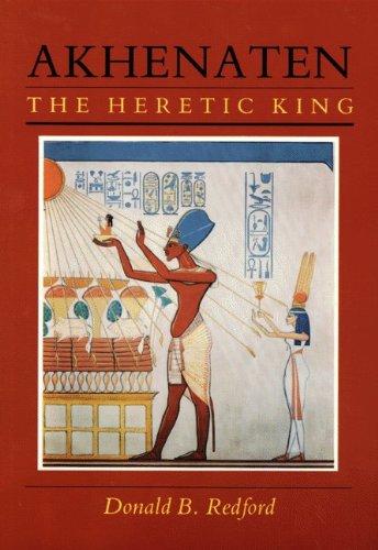 9780691035673: Akhenaten, the Heretic King