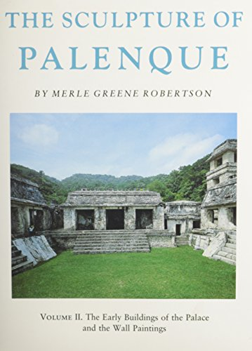 9780691035680: The Sculpture of Palenque, Vol. II: The Early Buildings of the Palace and the Wall Paintings
