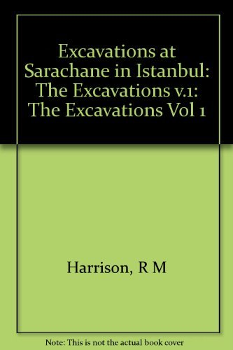 9780691035826: 001: Excavations at Sarachane in Istanbul, Volume 1 (Princeton Legacy Library)
