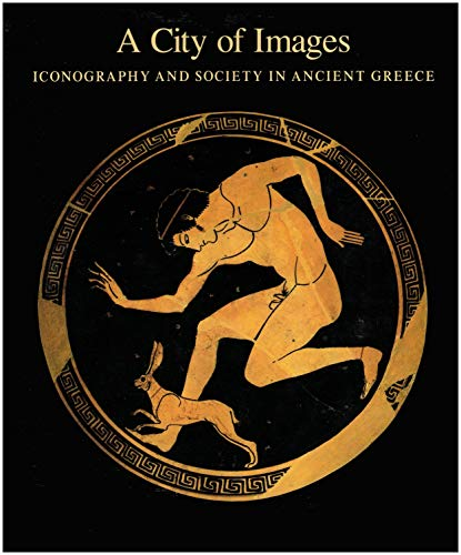 9780691035918: A City Of Images : Iconography and Society in Ancient Greece