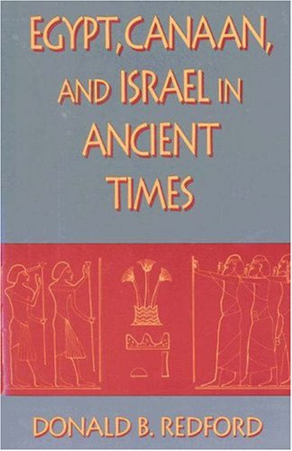 EGYPT, CANAAN, AND ISRAEL IN ANCIENT TIMES.: Redford, Donald B.